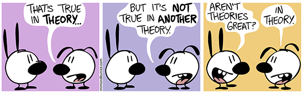 Theory is as theory does.